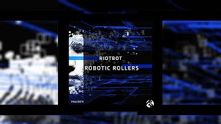 Riotbot - Robotic Rollers [FRAZE019]