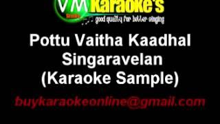 Pottu Vaitha Kaadhal Thittam Karaoke Singaravelan