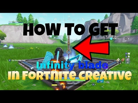 how to get the infinity blade in creative - how to get the infinity blade in fortnite creative