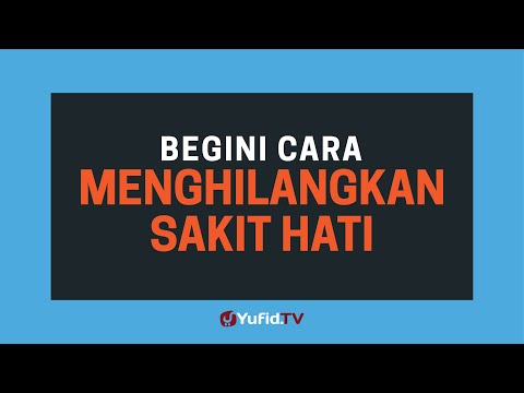 Obat Sakit Hati: Cara Menghilangkan Sakit Hati Dalam Islam - Poster Dakwah Yufid TV