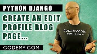 Create An Edit Proḟile Page - Django Blog #23