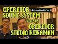 Operator Sound System vs Operator Studio Rekaman #NgocehAudio ke-1 (PodCast)