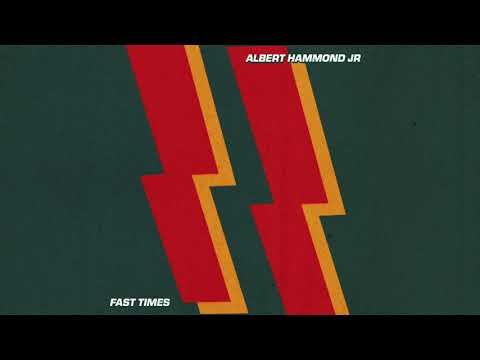 Albert Hammond Jr – Fast Times