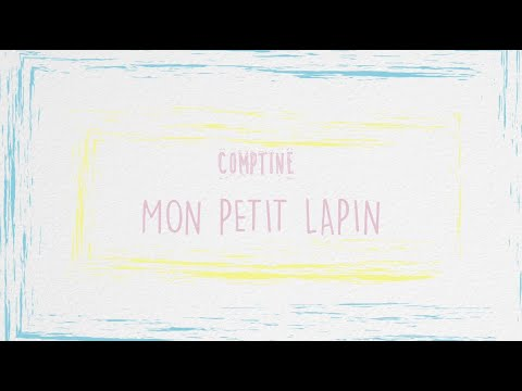 COMPTINE - MON PETIT LAPIN