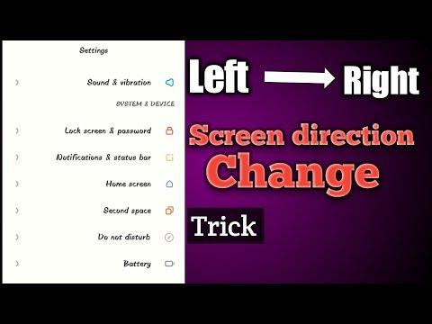 Change Screen Direction On Your Phone |अपने फोन का Direction को Left से Right कैसे करें