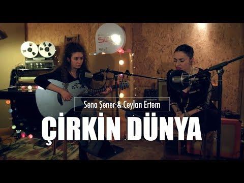 Sena Şener & Ceylan Ertem - Çirkin Dünya @DUYUYOR MUSUN?