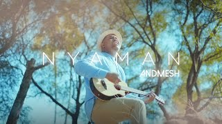 Gambar cover Andmesh - Nyaman (Official Music Video)