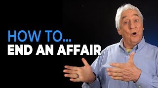 How To End An Affair With Someone You Love