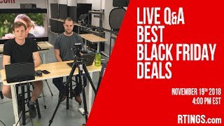 Live Q&A: Best Black Friday Deals - 11/19/2018 - RTINGS.com thumbnail