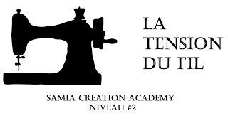 Samia Creation Academy niveau #2 : 2- La tension du fil