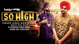 So High   DJ Shadow Dubai   Remix   Sidhu Moose Wala ft. BYG BYRD