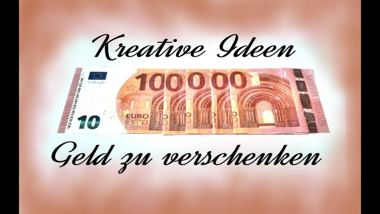 kreative ideen geld zu verschenken youtube. Black Bedroom Furniture Sets. Home Design Ideas