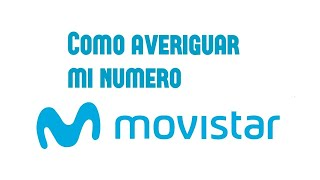 How to find out my cell phone number Movistar and quam-No Credit