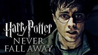 Harry Potter || Never Fall Away
