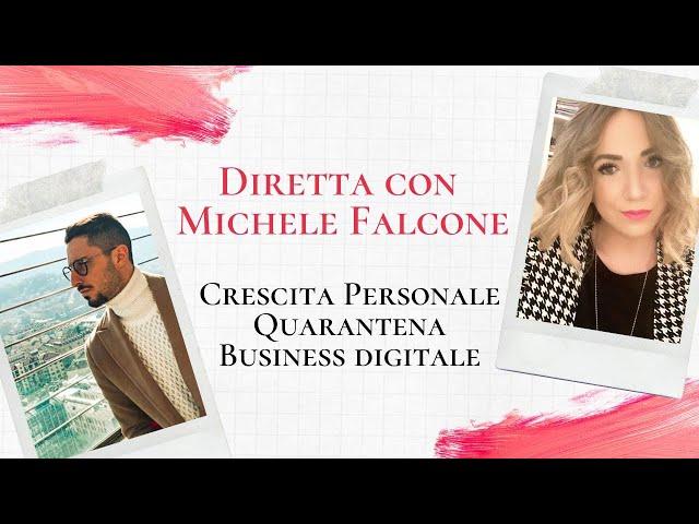 Diretta con Michele Falcone - Crescita Personale, Quarantena, Business Digitale