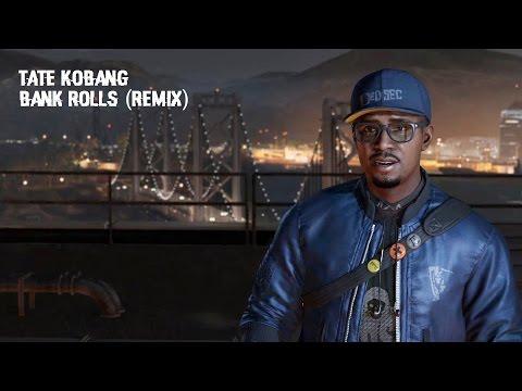 Watch Dogs 2 Soundtrack | Tate Kobang - Bank Rolls (Remix)