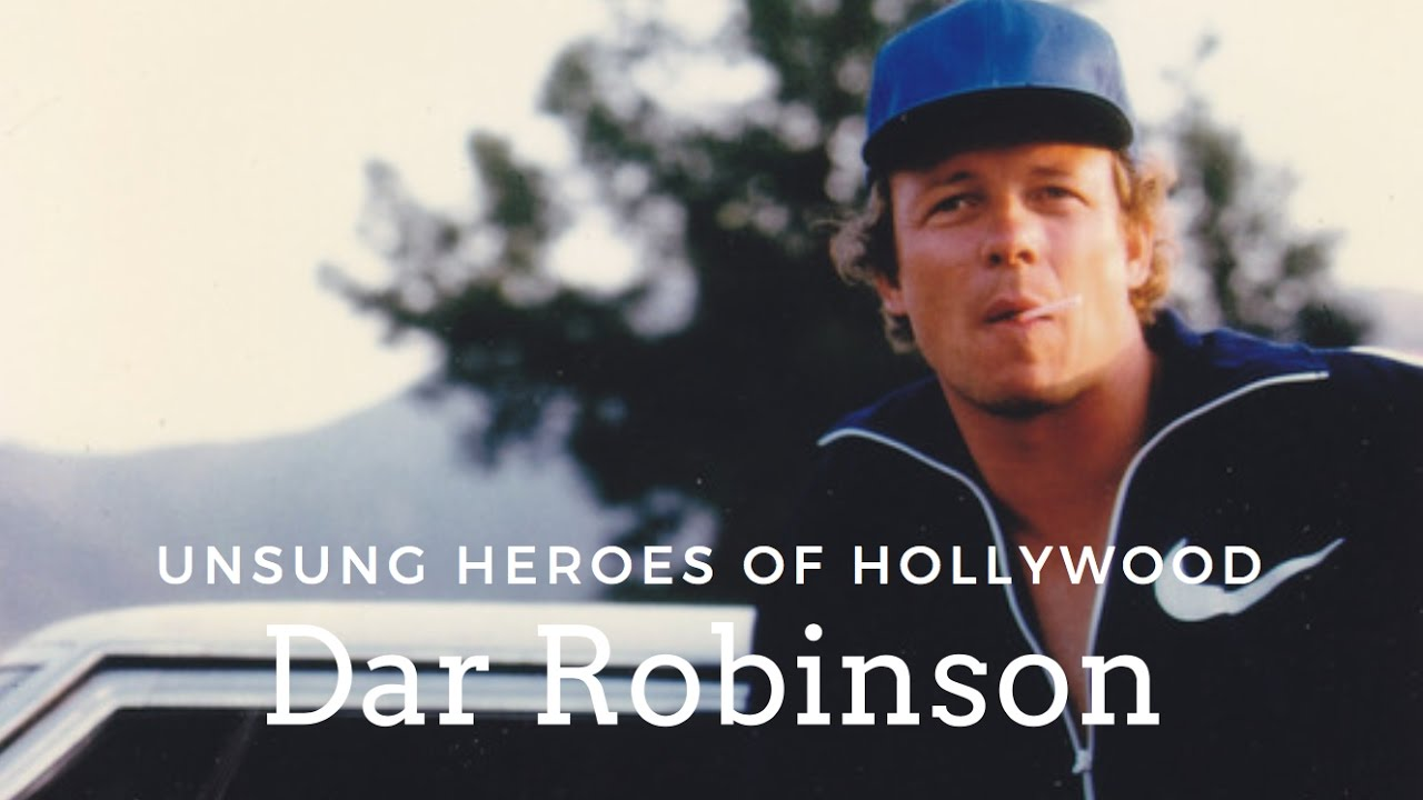 Unsung Heroes of Hollywood: Dar Robinson