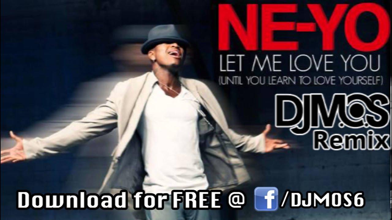 Download Ne-Yo - Let Me Love You (DJ M.O.S. Remix)