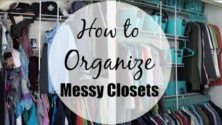 How to organize a messy closet!