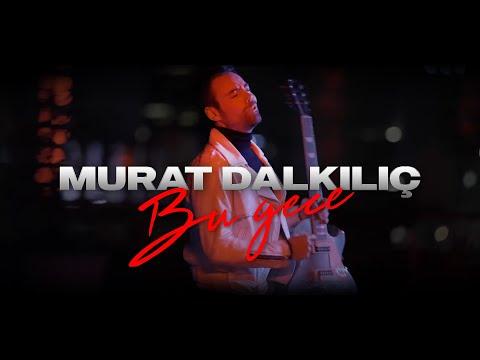 Murat Dalkılıç - Bu Gece