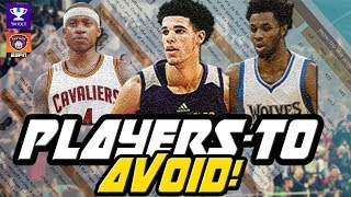 Players to AVOID in Fantasy Basketball 2017/2018!