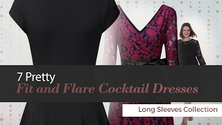7 Pretty Fit and Flare Cocktail Dresses Long Sleeves Collection