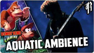 Gambar cover Donkey Kong Country - AQUATIC AMBIANCE    Metal Cover by RichaadEB