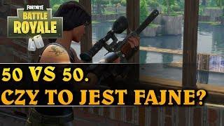 50 VS 50. CZY TO JEST FAJNE? - FORTNITE BATTLE ROYALE