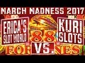 FINAL FOUR WEST COAST FINAL - MARCH MADNESS 2017| Slot Tournament/ 88 Fortunes Slot /KURI vs ERICA