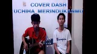 Download DASH UCIHA MERINDUKANMU_COVER