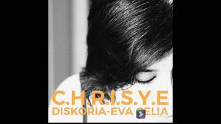 Download C.H.R.I.S.Y.E - Diskoria, Laleilmanino, Eva Celia