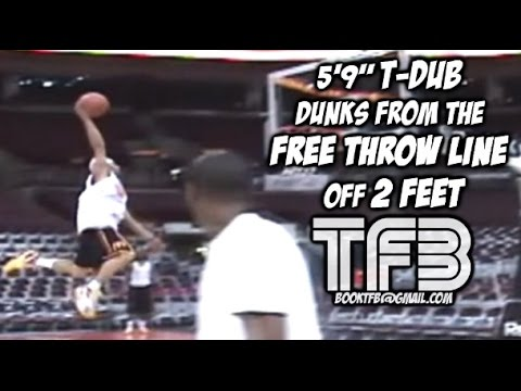"""5'9"""" T-Dub's Free Throw Line DUNK off TWO Feet 