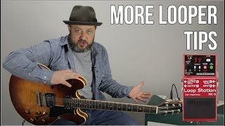 MORE Looper Pedal Tips - Useful Practice Tips for Guitar (pt2)