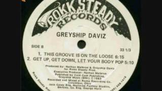 Greyship Daviz - Get Up, Get Down , Let your body Pop