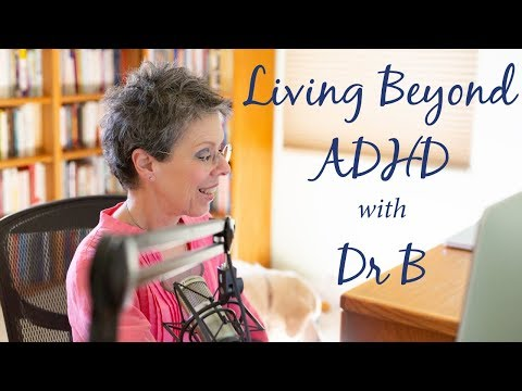Ask Dr B – about Relationship Development, Self-Acceptance, Over-Committing & Parenting An...