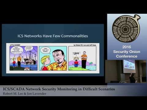 Security Onion 2016: ICS/SCADA Network Security Monitoring in Difficult Scenarios - Robert Lee