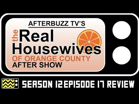 Real Housewives of Orange County Season 12 Episode 17 Review & Reaction | AfterBuzz TV