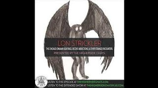 Lon Strickler | The Chicago Owlman Sightings, Recent Abductions, & Other Strange - Higherside Chats