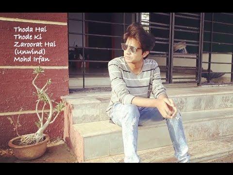 Thoda Hai Thode Ki Zaroorat Hai (Unwind) Mohd Irfan FT.rahul saprey