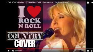 I LOVE ROCK AND ROLL (COUNTRY COVER - Best Version - English subtitles)