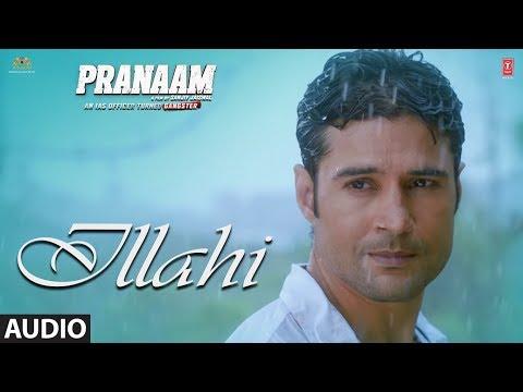 Ilaahi Audio song | from Pranaam movie|  Starring Rajeev Khandelwal  | Sonu Nigam,Vishal Mishra