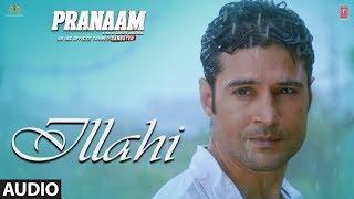 Ilaahi Audio song   from Pranaam movie   Starring Rajeev Khandelwal    Sonu Nigam,Vishal Mishra