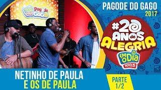 Baixar Netinho e Os De Paula - Pagode do Gago especial 20 anos de Alegria - Part.1