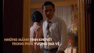 Những mảnh tình khuyết trong phim Vương Gia Vệ / Failed Romances in the World of Wong Kar Wai