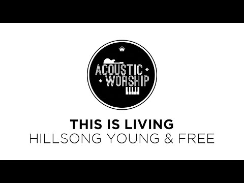this-is-living-hillsong-young-free-instrumental-acousticworship