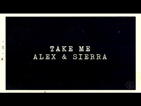 Take Me - Alex & Sierra (Lyrics)