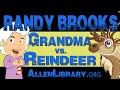 watch he video of Songwriter Randy Brooks - Grandma Got Run Over by a Reindeer