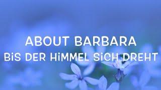 About Barbara - Bis der Himmel sich dreht Lyrics