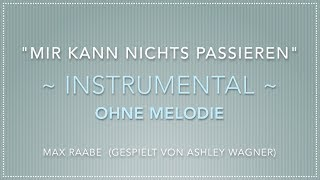 Mir Kann Nichts Passieren (Max Raabe), Instrumental OHNE MELODIE (accompaniment/karaoke)