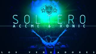 Soltero (Prod. By AR Incorporated) - Accme & Xonic Los Vengadores YouTube Videos